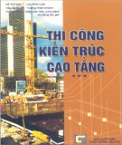 Ebook Thi công kiến trúc cao tầng (Tập III): Phần 1 - NXB Giao thông vận tải