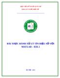 Bài thực hành Xử lý tín hiệu số với Matlab - Bài 2 - Học viện Kỹ thuật Quân sự