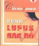 Ebook Chẩn đoán & phòng trị bệnh Lupus ban đỏ: Phần 1 - NXB Y học