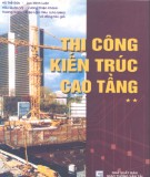 Ebook Thi công kiến trúc cao tầng (Tập II - Thi công kết cấu chính): Phần 1 - NXB Giao thông vận tải