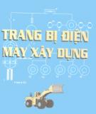 Ebook Trang bị điện máy xây dựng: Phần 1 - PGS. Đỗ Xuân Tùng (chủ biên)