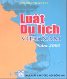 Ebook Luật du lịch Việt Nam năm 2005: Phần 1 - NXB Tổng hợp Đồng Nai