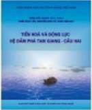 Ebook Tiến hóa và động lực hệ đầm phá Tam Giang - Cầu Hai: Phần 1 - NXB KHTN&CN