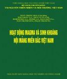 Ebook Hoạt động magma và sinh khoáng nội mảng miền Bắc Việt Nam: Phần 1 - NXB Khoa học Tự nhiên và Công nghệ