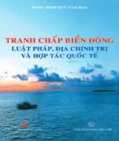 Ebook Tranh chấp biển Đông: Luật pháp, Địa Chính trị và Hợp tác Quốc tế (Phần 1) - Đặng Đình Quý (chủ biên)