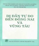 Ebook Di dân tự do đến Đồng Nai và Vũng Tàu: Phần 1 - NXB Chính trị Quốc gia