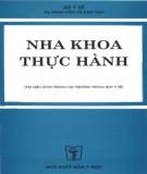 Ebook Nha khoa thực hành (Tài liệu dùng trong các trường trung học y tế): Phần 1 - NXB Y học
