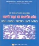 Ebook Kỹ thuật xét nghiệm Huyết học và Truyền máu ứng dụng trong lâm sàng: Phần 1 - GS.TSKH. Đỗ Trung Phấn (chủ biên)