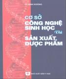 Ebook Cơ sở công nghệ sinh học và sản xuất dược phẩm: Phần 2 - Từ Minh Koóng