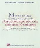 Ebook Một số lời dạy và mẩu chuyện về tấm gương đạo đức của Chủ tịch Hồ Chí Minh: Phần 1 - Ban Tư tưởng - Văn hóa Trung ương