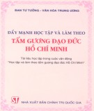 Ebook Đẩy mạnh học tập và làm theo tấm gương đạo đức Hồ Chí Minh: Phần 2 - Ban Tư tưởng - Văn hóa Trung ương