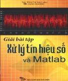 Ebook Giải bài tập xử lý tính hiệu số và Matlab - NXB Bưu điện