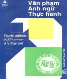 Ebook Văn phạm Anh ngữ thực hành: Phần 1 - A. J. Thomson, A. V. Martinet