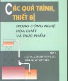 Ebook Các quá trình, thiết bị trong công nghệ hóa chất và thực phẩm (Tập 1): Phần 1 - GS.TSKH. Nguyễn Bin