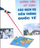 Ebook Hướng dẫn sử dụng các dịch vụ viễn thông quốc tế: Phần 1 - NXB Bưu điện