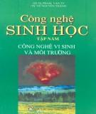 Giáo trình Công nghệ sinh học - Tập 5: Công nghệ vi sinh và môi trường (Phần 1) - PGS.TS. Phạm Văn Ty, TS. Nguyễn Văn Thành