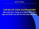 Bài giảng Chế độ kế toán doanh nghiệp (Ban hành theo Thông tư số 200/2014/TT-BTC ngày 22/12/2014 của Bộ Tài chính thay thế QĐ15) - Bộ Tài chính