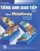Giáo trình Tiếng Anh giao tiếp (New Headway Intermediate English Course): Tập 3 (Phần 2) - John and Liz Soarse