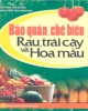 Ebook Bảo quản - chế biến rau, trái cây và hoa màu: Phần 2 - Huỳnh Thị Dung, Nguyễn Thị Kim Thoa