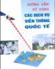 Ebook Hướng dẫn sử dụng các dịch vụ viễn thông quốc tế: Phần 2 - NXB Bưu điện