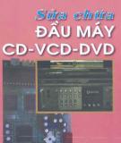 Ebook Sửa chữa đầu máy CD - VCD - DVD: Phần 2 - Nguyễn Văn Huy