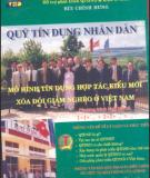Ebook Quỹ tín dụng nhân dân mô hình tín dụng hợp tác kiểu mới xóa đói giảm nghèo ở Việt Nam: Phần 1 - NXB Thống kê