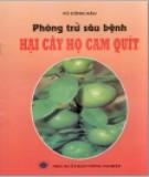Ebook Phòng trừ sâu bệnh hại cây họ cam quýt: Phần 2 - Vũ Công Hậu