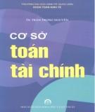 Giáo trình Cơ sở toán tài chính: Phần 1 - TS. Trần Trọng Nguyên