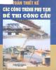Ebook Tính toán thiết kế các công trình phụ tạm để thi công cầu: Phần  - Phạm Huy Chính