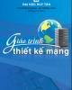 Giáo trình Thiết kế mạng - Nguyễn Gia Như, Lê Trọng Vĩnh (ĐH Duy Tân)