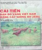 Ebook Cải tiến đàn bò vàng Việt Nam bằng các giống bò Zebu: Phần 1 - NXB Nông nghiệp