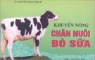 Ebook Khuyến nông chăn nuôi bò sữa: Phần 1 - TS. Nguyễn Xuân Trạch