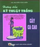 Ebook Hướng dẫn kỹ thuật trồng cây ca cao: Phần 1 - GS. Nguyễn Văn Uyển