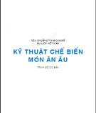Ebook Tiêu chuẩn kỹ năng nghề du lịch Việt Nam - Kỹ thuật chế biến món ăn Âu: Phần 2