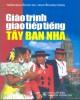 Giáo trình Giao tiếp tiếng Tây Ban Nha: Phần 2 - Trần Nguyễn Du Sa, Nguyễn Anh Dũng