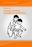 Phục hồi chức năng dựa vào cộng đồng - Tài liệu số 14: Phục hồi chức năng trẻ chậm Phát triển trí tuệ - TS. Nguyễn Thị Xuyên (chủ biên)