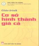 Giáo trình Cơ sở hình thành giá cả - PGS.TS. Ngô Trí Long, PGS.TS. Nguyễn Văn Dần (đồng chủ biên)