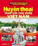 Ebook Huyền thoại Thanh niên xung phong Việt Nam: Phần 1 - NXB Thông tấn xã Việt Nam