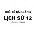 Ebook Thiết kế bài giảng Lịch sử 12 (Nâng cao): Tập 2 - Nguyễn Thị Thạch