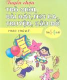 Ebook Tuyển chọn Trò chơi, bài hát, thơ ca, truyện, câu đố theo chủ đề - TS. Lê Thu Hương (chủ biên)