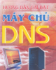 Ebook Hướng dẫn cài đặt máy chủ DNS - KS. Phạm Việt Anh