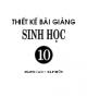 Ebook Thiết kế bài giảng Sinh học 10 nâng cao: Tập 1 - Trần Khánh Phương