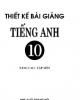 Ebook Thiết kế bài giảng Tiếng Anh 10 nâng cao: Tập 1 - Chu Quang Bình