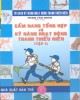Ebook Cẩm nang tổng hợp về kỹ năng hoạt động thanh thiếu niên (Tập 1): Phần 1 - Phạm Văn Nhân (biên soạn)