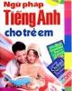Ebook Ngữ pháp tiếng Anh cho trẻ em  - NXB Lao động