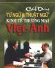 Ebook Cách dùng từ và thuật ngữ Kinh tế thương mại Việt - Anh - Nguyễn Trùng Khánh