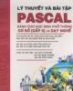 Giáo trình Lý thuyết và bài tập Pascal (Dành cho học sinh phổ thông cơ sở) - KS. Đinh Xuân Lâm