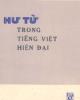 Ebook Hư từ trong tiếng Việt hiện đại: Phần 1 - Nguyễn Anh Quế