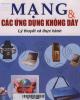 Ebook Mạng và các ứng dụng không dây: Lý thuyết và thực hành - KS. Nguyễn Ngọc Tuấn, Hồng Phúc