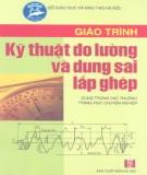 Giáo trình Kỹ thuật đo lường và dung sai lắp ghép: Phần 2 - Trịnh Duy Đỗ (chủ biên)